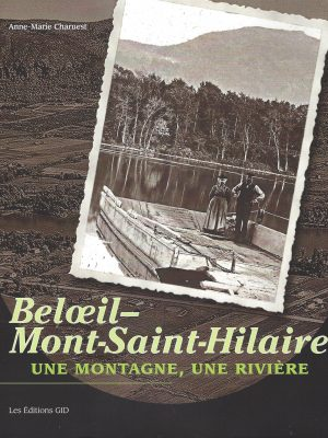 Beloeil Mont-Saint-Hilaire Anne-Marie Charuest ISBN 978-2-89634-437-6
